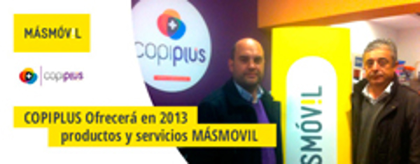 Las franquicias Copiplus y MásMóvil firman un acuerdo para 2013