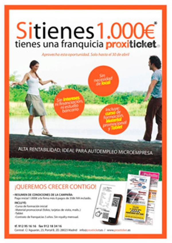 Si tienes 1.000€* tienes una franquicia Proxiticket