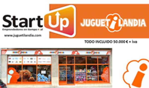 StartUp Juguetilandia, tú franquicia todo incluido y sin sorpresas